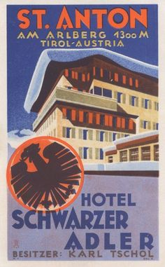 "The hotel ""Schwarze Adler"" was built by Empress Maria Theresia. Previously, in the region the Knights of Saint-John established an inn named ""zum Schwarzen Vintage Hotels, Vintage Ski, Vintage Travel Posters, Old Luggage, Vintage Luggage, St Anton, Dazzle Camouflage, Ski Posters, Retro Posters"