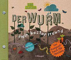 Der Wurm, mein bester Freund: Das Kompost-Buch für Familien: Amazon.de: Ben Raskin: Bücher
