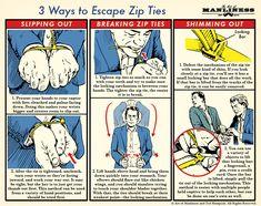 3 Ways to Escape Zip Ties // via http://www.itstactical.com/intellicom/tradecraft/how-to-escape-from-zip-ties/