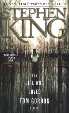 The girl who loved Tom Gordon.  I read this several years ago.  Mild for Steven King  Mild but I like it...