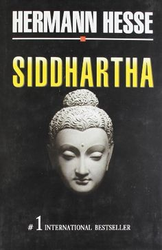 siddhartha by herman hesse Love stirred in the hearts of the young brahmins' daughters when siddhartha  walked through the streets of the town hesse's book describes a young man.