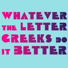 greek life <3