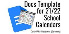 Control Alt Achieve: Google Docs Calendar Templates for the 2021-2022 School Year Docs Templates, Calendar Templates, School Calendar, Google Calendar, Google Docs, Important Dates, Google Classroom, Educational Technology, Back To School