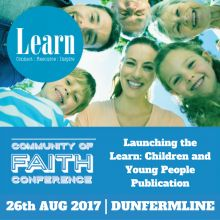 An opportunity for those who work with and minister to children and young people in the church, to connect, be resourced and inspired.  Launching our Learn: Children and Young People Publication this day conference will explore new and exciting ideas on a range of topics covered in the publication. 26th Aug 2017, Dunfermline.