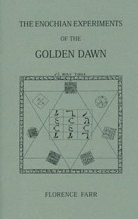 The Enochian Experiments of the Golden Dawn by Florence Farr and Sphere Group. Edited with an Introductory Note by Darcy Kuntz. The experiments Farr conducted with the Sphere Group in 1901 with the events and experiences chronicled in her diary. Keys to the Enochian Language; a corrected Holy Table; and a rare full page plate also are included.  $9.95