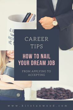 How to get your dream from applying to the job to accepting the job! Tips and tricks for career