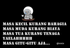 ya ampun cuk,cari kerja sono biar nasib ga kaya gitu Quotes Indonesia, Just Smile, Funny Posts, Funny Pictures, Jokes, Humor, Random, Life, Sleep