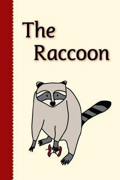 The Raccoon (Miss Rhonda's Readers Set TWO) by Rhonda Lucadamo, http://www.amazon.com/dp/B003CYLDIO/ref=cm_sw_r_pi_dp_pkyksb0NXFBQ9