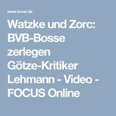 Watzke und Zorc: BVB-Bosse zerlegen Götze-Kritiker Lehmann - Video - FOCUS Online