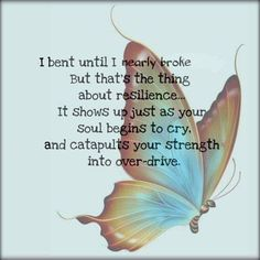 You are resilient. wellbeing self counselling psychotherapy mental health Quotes To Live By, Me Quotes, Motivational Quotes, Inspirational Quotes, Qoutes, Positive Thoughts, Positive Quotes, Butterfly Quotes, Quotes About Butterflies