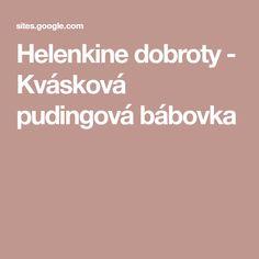 Helenkine dobroty - Kvásková pudingová bábovka