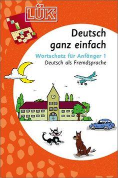 LÜK: Deutsch ganz einfach1: Deutsch als Fremdsprache, Wortschatz für Anfänger von Heinz Vogel http://www.amazon.de/dp/3894149116/ref=cm_sw_r_pi_dp_dmW4ub1RJSP0H