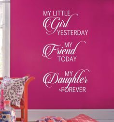 Little Girl Friend Daughter Forever Vinyl Wall Lettering Quote Decal Mother Daughter Quotes, Birthday Quotes For Daughter, I Love My Daughter, My Beautiful Daughter, Mother Quotes, Mom Quotes, Qoutes, Wall Quotes, Family Quotes