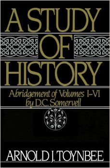 Amazon.com: A Study of History, Vol. 1: Abridgement of Volumes I-VI (9780195050806): Arnold J. Toynbee: Books