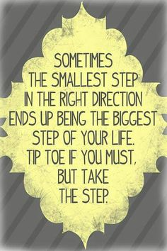 Small steps, tip toe if you must