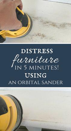 Distress furniture in 5 minutes using an orbital sander!