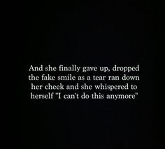 Moving On Quotes : QUOTATION - Image : Quotes Of the day - Description Bits of Truth. all quotes: Sharing is Caring - Don't forget to share this Moving On Quotes, All Quotes, True Quotes, Great Quotes, Quotes To Live By, Inspirational Quotes, Depressing Quotes, Tears Quotes, Giving Up Quotes