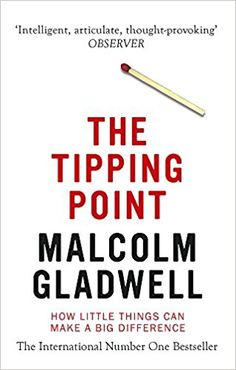 The Tipping Point: How Little Things Can Make a Big Difference: Amazon.co.uk: Malcolm Gladwell: 9780349113463: Books