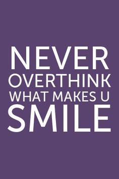 Never overthink!