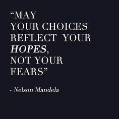 May Your Choices Reflect Your Hopes Not Your Fears
