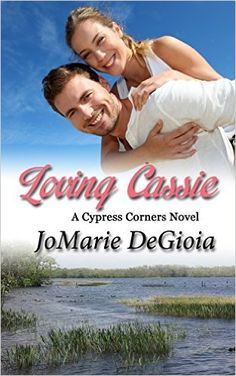 Loving Cassie, Cypress Corners Book 3 by JoMarie DeGioia Book Review Blogs, Paranormal Romance, Save Her, Wild Child, Romance Books, Love Book, Cassie, Book Lovers, Good Books