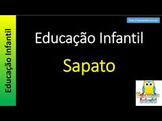 Educação Infantil - Nível 1 (crianças entre 4 a 6 anos) : Sapato