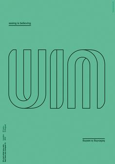 Win Win By Liam Jeal    #graphics #printw1 #typography #retail #design #offices #type #bureaux