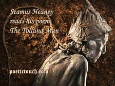 Seamus Heaney reads his poem from 1971 'The Tollund Man'.