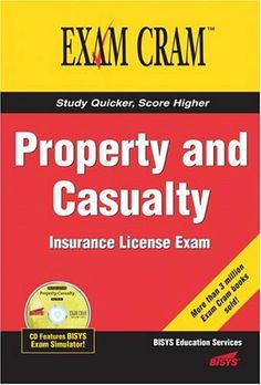 Property and Casualty Insurance License Exam Cram by Bisys Educational Services, http://www.amazon.com/dp/0789732645/ref=cm_sw_r_pi_dp_4kGtsb07HEGTW
