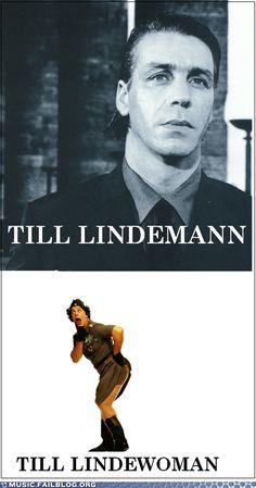Till Lindemann, Till Lindewoman! Haha!