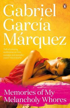 Memories of My Melancholy Whores by Gabriel García Márquez | 22 Books You Need To Read This Summer