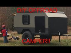 Watch as Wesley builds a super rugged camper