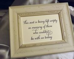 This seat is being left empty, Wedding Remembrance Sign, In Loving Memory Sign NO FRAME by RecipeBox on Etsy https://www.etsy.com/listing/192489168/this-seat-is-being-left-empty-wedding
