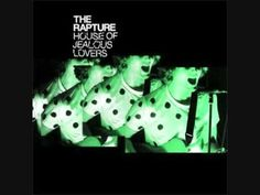 House of Jealous Lovers- The Rapture  Album:Echoes (2003)