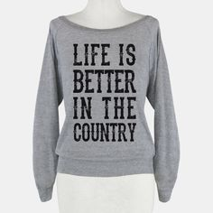 Life Is Better In The Country #country #music #countrygirl #life #party #summer #southern #redneck