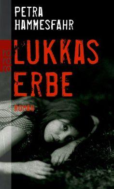 Lukkas Erbe: Amazon.de: Petra Hammesfahr: Bücher