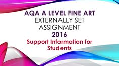 AQA A level Fine Art Unit 4 (Externally Set Assignment) Support Documents