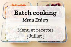 Batch cooking Eté #3 – Semaine du 15 au 19 juillet 2019 | Cuisine Addict Batch Cooking, Soul Food, Food Inspiration, Meal Prep, Prepping, Lunch Box, Food And Drink, Vegan, Healthy