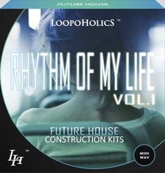 Rhythm Of My Life Vol.1 Future House Construction Kits WAV MiDi, WAV, Rhythm, My Life, MIDI, Life, Kits, House, Future House, Future, Construction Kits, Construction, Magesy.be