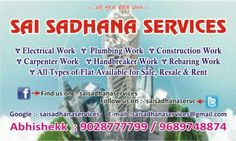 Sai Sadhana Services   Leading Facilities Management 1 Stop Solution ........ 1 Call Does It All......  All Types Of  Electrical Maintenance  Carpenter & Interior Designers Plumbing Maintenance Work Welding / Fabrication Work House / Offices Material Shifting Furniture Repair / Maintenance Painting Work  Prime Location On Pune All Types Of Flat Available For Sale, Resale, And Rent.  Repair, Maintenance, Handling & Operating  Also Repairs & Servicing A.C., Geyser, Fridge, Washing Machine…