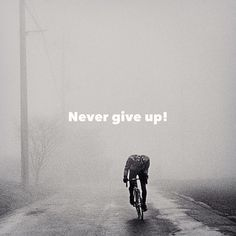 What ever your challenge yourself to do in life....never give up!