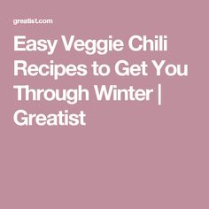Easy Veggie Chili Recipes to Get You Through Winter | Greatist