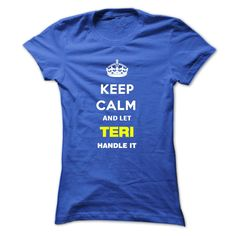 [Popular Tshirt name list] Keep Calm And Let Teri Handle It  Teeshirt this month  Keep Calm and let Teri Handle it  Tshirt Guys Lady Hodie  SHARE and Get Discount Today Order now before we SELL OUT  Camping calm and let teri handle it keep calm and let teeshirt tshirt