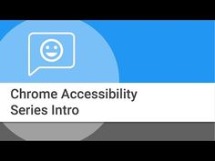 Chrome Accessibility Series on YouTube. Courage Kenny Rehabilitation Institute