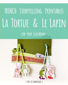 Free French story telling printables for your classroom - La Tortue et Le Lapin (The Turtle and the Rabbit). A companion resource to the French Stories app by Gus on the Go