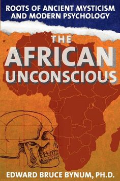 The African Unconscious : Roots of Ancient Mysticism and Modern Psychology by Edward Bruce Bynum Paperback) for sale online African American Books, Black History Books, Social Science, Music Love, Nonfiction Books, Book Format, Light In The Dark, The Book, Mystic