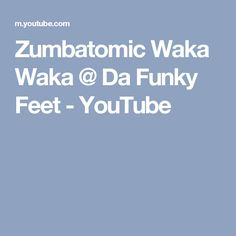 Zumbatomic Waka Waka @ Da Funky Feet - YouTube