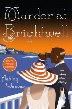 Murder at the Brightwell: A Mystery (An Amory Ames Mystery by Ashley Weaver. Please clcik on the book jacket to check availability or place a hold @ Otis. Top Ten Books, I Love Books, New Books, Good Books, Books To Read, Books 2016, Cozy Mysteries, Best Mysteries, Murder Mysteries