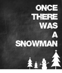once there was a snowman printable