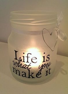 Frostet lykt life is what you make it - gjenbruk - syltetøyglass Mason Jar Lamp, Candle Jars, Candles, Tableware, Glass, Projects, How To Make, Crafts, Creative Ideas
